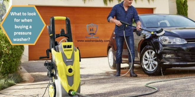 What to look for when buying a pressure washer