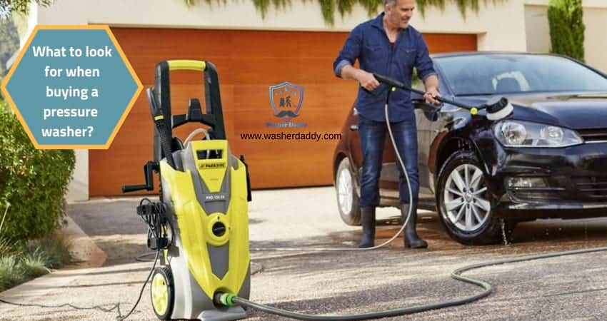 What to look for when buying a pressure washer?