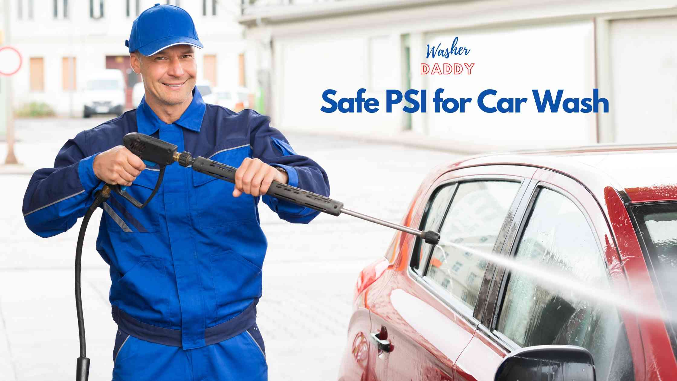 Safe PSI for Car Wash