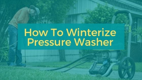 How To Winterize Pressure Washer