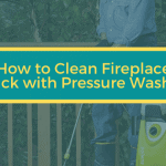 How to Clean Fireplace Brick with Pressure Washer
