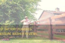 Best Battery Powered Pressure Washer Reviews